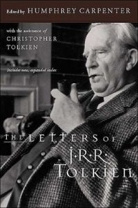 The Letters of J.R.R. Tolkien, edited by Christopher Tolkien and Humphrey Carpenter