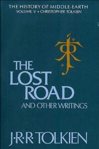 The Lost Road and Other Writings, the History of Middle-earth Volume 5