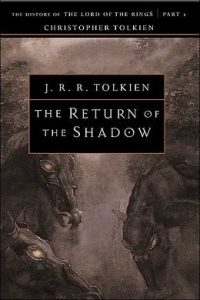 The Return of the Shadow, History of Middle-earth Volume 6